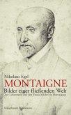 Montaigne - Bilder einer fließenden Welt