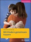 Mit Kindern gemeinsam trauern