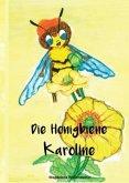 Die Honigbiene Karoline