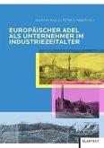 Europäischer Adel als Unternehmer im Industriezeitalter