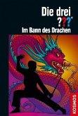 Im Bann des Drachen / Die drei Fragezeichen Bd.188