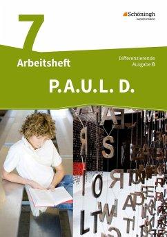 P.A.U.L. D. (Paul) 7. Arbeitsheft. Differenzierende Ausgabe für Realschulen und Gemeinschaftsschulen. Baden-Württemberg