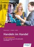 1. Ausbildungsjahr im Einzelhandel: Lernfelder 1 bis 5: Schülerband / Handeln im Handel