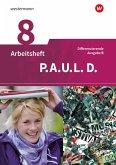 P.A.U.L. D. (Paul) 8. Arbeitsheft. Differenzierende Ausgabe für Realschulen und Gemeinschaftsschulen. Baden-Württemberg