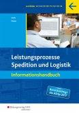Spedition und Logistik. Leistungsprozesse. Informationshandbuch
