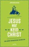Jesus war kein Christ