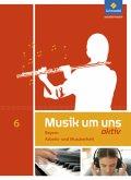 6. Schuljahr, Arbeits- und Musizierheft / Musik um uns SI, Gymnasium Bayern (2017)