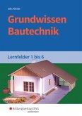 Grundwissen Bautechnik. Lernfelder 1-6. Schülerband