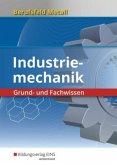 Berufsfeld Metall - Industriemechanik. Grund- und Fachwissen. Schülerband