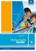 Mathematik heute 6. Arbeitsheft mit Lösungen. Bayern
