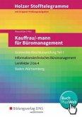 Holzer Stofftelegramme Kauffrau/-mann für Büromanagement 1. Gestreckte Abschlussprüfung. Aufgabenband