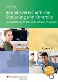 Betriebswirtschaftliche Steuerung und Kontrolle 11. Schülerband. Zweistufige Wirtschaftsschulen. Bayern