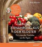 Gesunde Ernährung aus dem Kloster