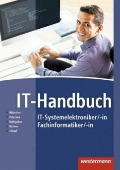 IT-Handbuch IT-Systemelektroniker/-in Fachinformatiker/-in. Schülerband - Hübscher, Heinrich; Petersen, Hans-Joachim; Rathgeber, Carsten; Richter, Klaus; Scharf, Dirk
