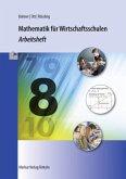 8. Jahrgangsstufe, Arbeitsheft / Mathematik für Wirtschaftsschulen, Ausgabe Bayern