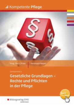 Kompetente Pflege. Schülerband. Gesetzliche Grundlagen - Hartmann-Netzer, Danae