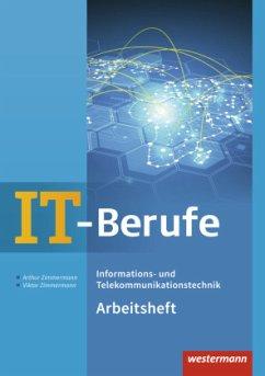 IT-Berufe. Informations-/Telekommunikationstechnik. Arbeitsheft - Zimmermann, Arthur;Zimmermann, Viktor