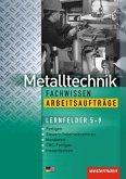 Metalltechnik Fachwissen, Arbeitsaufträge Lernfelder 5-9