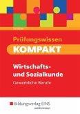 Prüfungswissen KOMPAKT. Schülerband. Wirtschafts- und Sozialkunde für gewerbliche Berufe