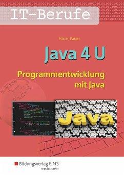 IT-Berufe. Java 4 U: Schülerband - Misch, Jens-Peter