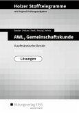 Holzer Stofftelegramme Baden-Württemberg - AWL, Gemeinschaftskunde, Deutsch. Lösungen. Baden-Württemberg