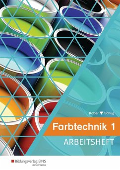 Farbtechnik 1. Arbeitsheft - Kober, Gerold; Schug, Paul
