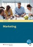 Ökonomische Kompetenz. Marketing. Ein komptenzorientiertes Informations- und Arbeitsbuch