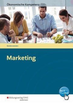 Ökonomische Kompetenz. Marketing. Ein komptenzorientiertes Informations- und Arbeitsbuch - Beiderwieden, Arndt
