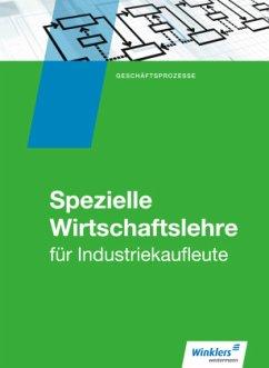 Industriekaufleute. Schülerband. Spezielle Wirtschaftslehre - Zindel, Manfred; Flader, Björn; Rückwart, Wolf-Dieter; Schuh, Matthias; Schuh-Terhardt, Felizitas