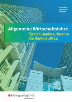 Schülerband / Allgemeine Wirtschaftslehre für den Bankkaufmann/die Bankkauffrau Band 1