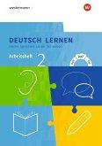 Deutsch lernen 2. Arbeitsheft. Hören - Sprechen - Lesen - Schreiben