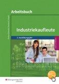 Industriekaufleute 3. Ausbildungsjahr. Arbeitsbuch Ausgabe nach Ausbildungsjahren und Lernfeldern