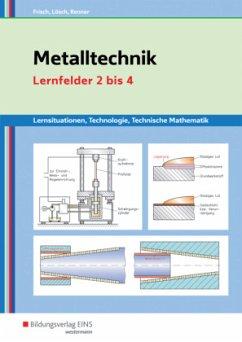 Metalltechnik Lernsituationen, Technologie, Technische Mathematik