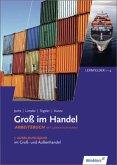 1. Ausbildungsjahr im Groß- und Außenhandel: Lernfelder 1 bis 4: Arbeitsbuch - KMK-Ausgabe / Groß im Handel