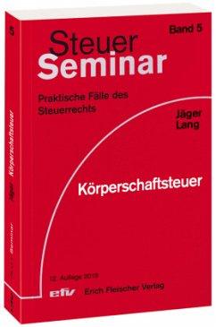 Körperschaftsteuer - Jäger, Birgit; Lang, Friedbert