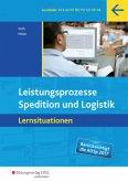 Spedition und Logistik. Leistungsprozesse. Lernsituationen