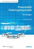 Pneumatik und Elektropneumatik. Grundlagen. Arbeitsheft