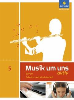 Musik um uns SI 5. Arbeits- und Musizierheft. B...