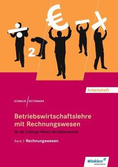 Betriebswirtschaftslehre mit Rechnungswesen 2. Für die Höhere Berufsfachschule. Arbeitsheft - Schmolke, Siegfried; Deitermann, Manfred