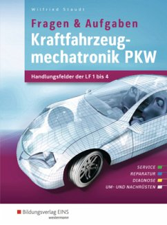 Kraftfahrzeugmechatronik. Handlungsfelder 1-14. Aufgabenband - Staudt, Wilfried