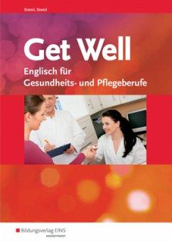Get Well. Arbeitsbuch - Szaszi, Iris; Szaszi, Rudolf