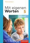 Mit eigenen Worten 5. Arbeitsheft. Sprachbuch. Bayerische Mittelschulen