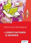 Lernsituationen & Übungen für die gesamte Ausbildung / Kaufmann/Kauffrau für Büromanagement