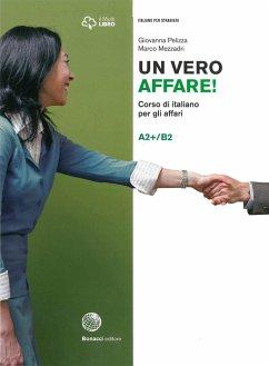 Un vero affare! A2+/B2. Kurs- und Übungsbuch + Audio und Video online - Pelizza, Giovanna; Mezzadri, Marco