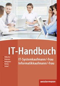 IT-Handbuch IT-Systemkaufmann/-frau Informatikkaufmann/-frau - Hübscher, Heinrich; Petersen, Hans-Joachim; Rathgeber, Carsten; Richter, Klaus; Scharf, Dirk