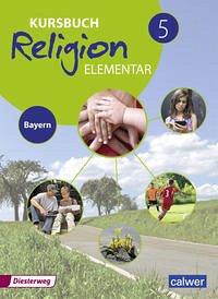 Kursbuch Religion Elementar 5. Schülerband. Bayern - Burkhardt, Hans; Weigand, Eva