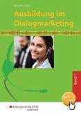 1. Ausbildungsjahr, Lernfelder 1 bis 5 / Ausbildung im Dialogmarketing .1