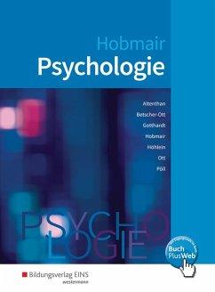 Psychologie. Schülerband - Altenthan, Sophia; Betscher-Ott, Sylvia; Gotthardt, Wilfried; Hobmair, Hermann; Höhlein, Reiner; Ott, Wilhelm; Pöll, Rosmaria
