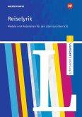 Reiselyrik vom Sturm und Drang bis zur Gegenwart: Module und Materialien für den Literaturunterricht