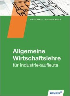 Industriekaufleute. Schülerband. Allgemeine Wirtschaftslehre - Hassenjürgen, Christoph; Köper, Ralf; Lehmkuhl, Markus; Zindel, Manfred